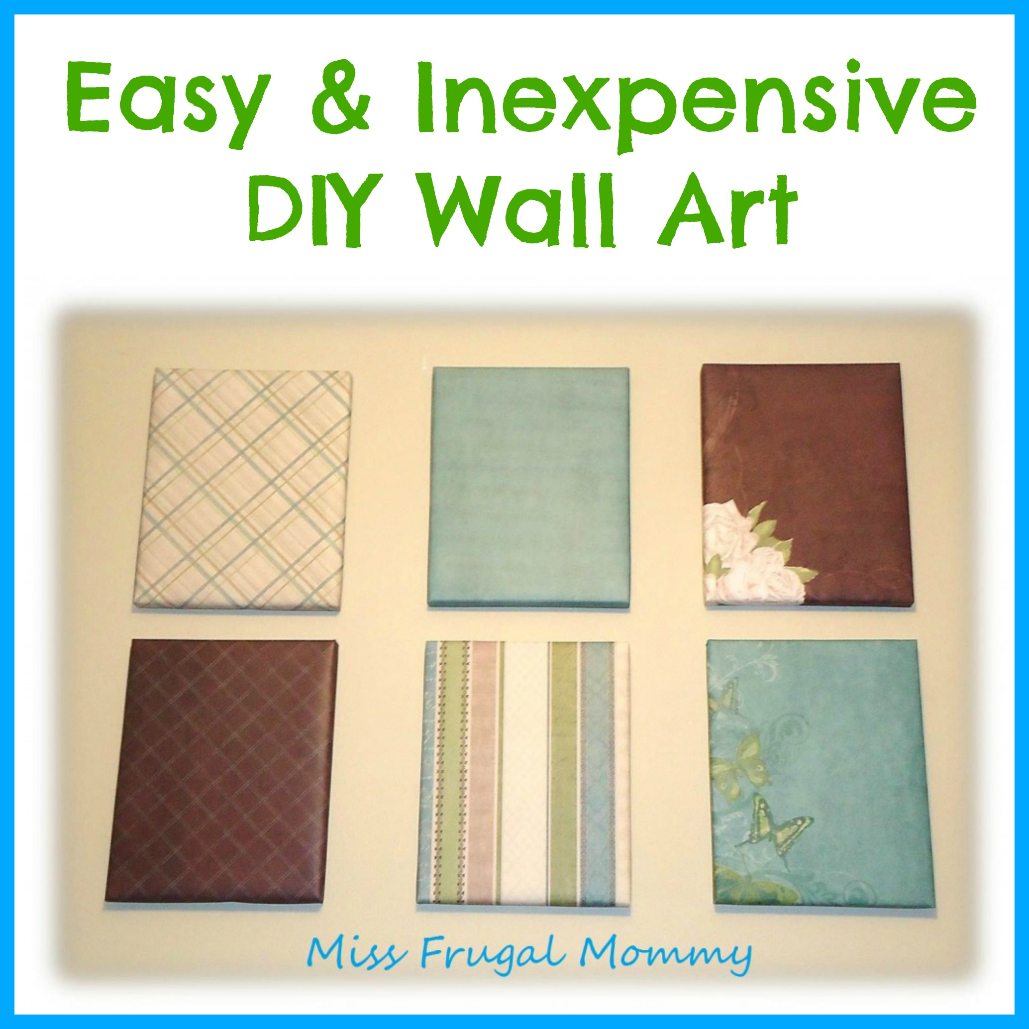 Easy & Inexpensive DIY Wall Art – Miss Frugal Mommy