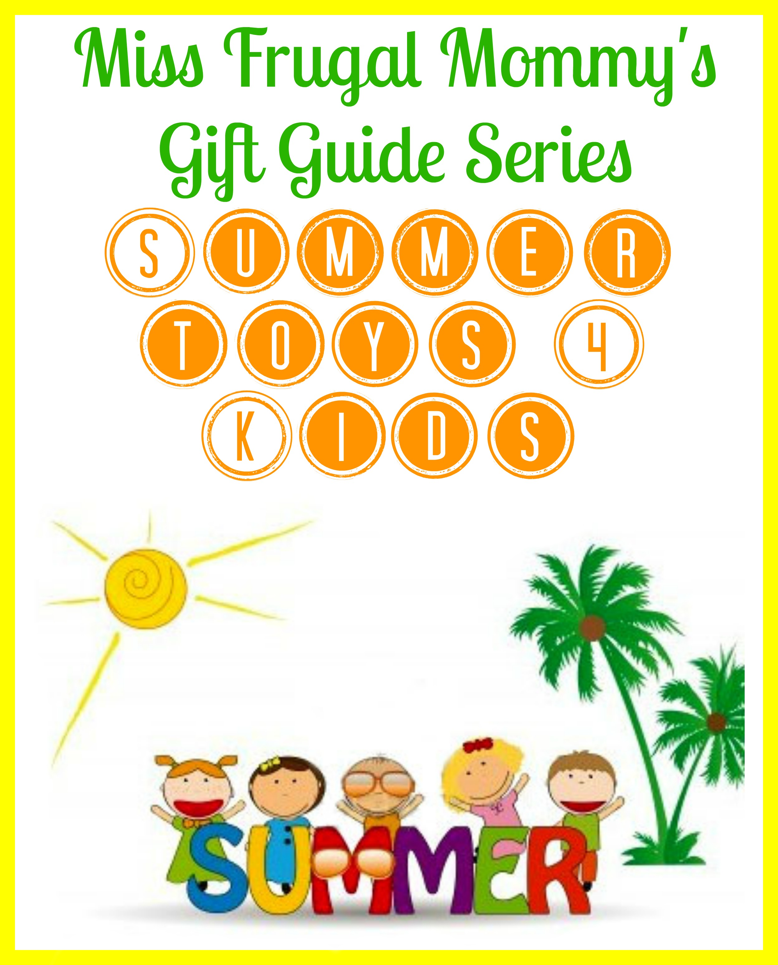 Summer Toys For Kids Gift Guide