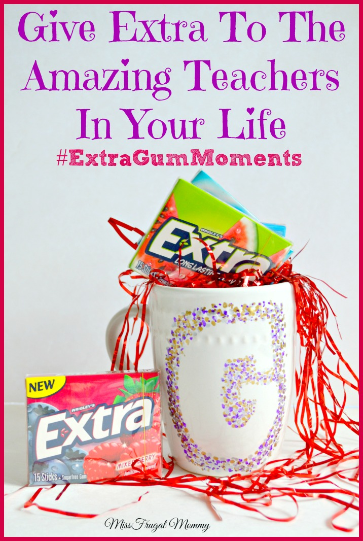 Give Extra To The Amazing Teachers In Your Life #ExtraGumMoments