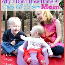 why i dont hate being a stay at home mom