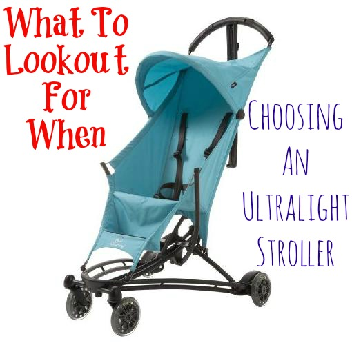 What To Lookout For When Choosing An Ultralight Stroller
