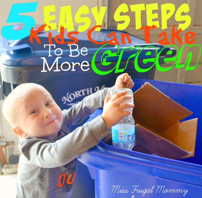 5 Easy Steps Kids Can Take To Be More Green