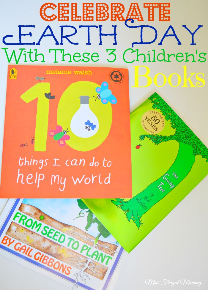 Celebrate Earth Day With These 3 Children's Books #EarthDay