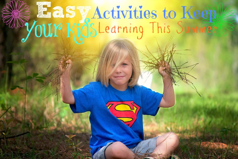 Easy Activities to Keep Your Kids Learning This Summer