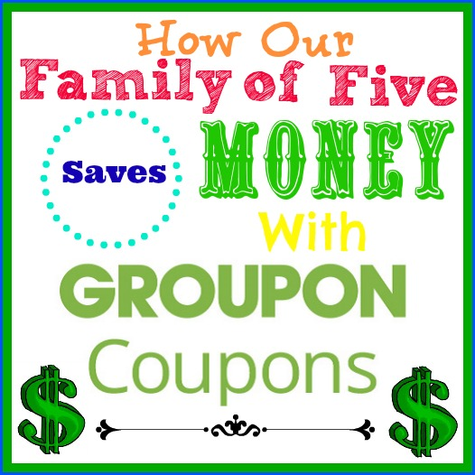 How Our Family of Five Saves Money With Groupon Coupons