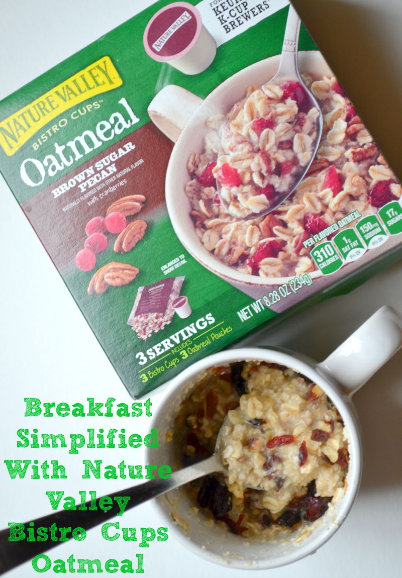 Breakfast Simplified With Nature Valley Bistro Cups Oatmeal
