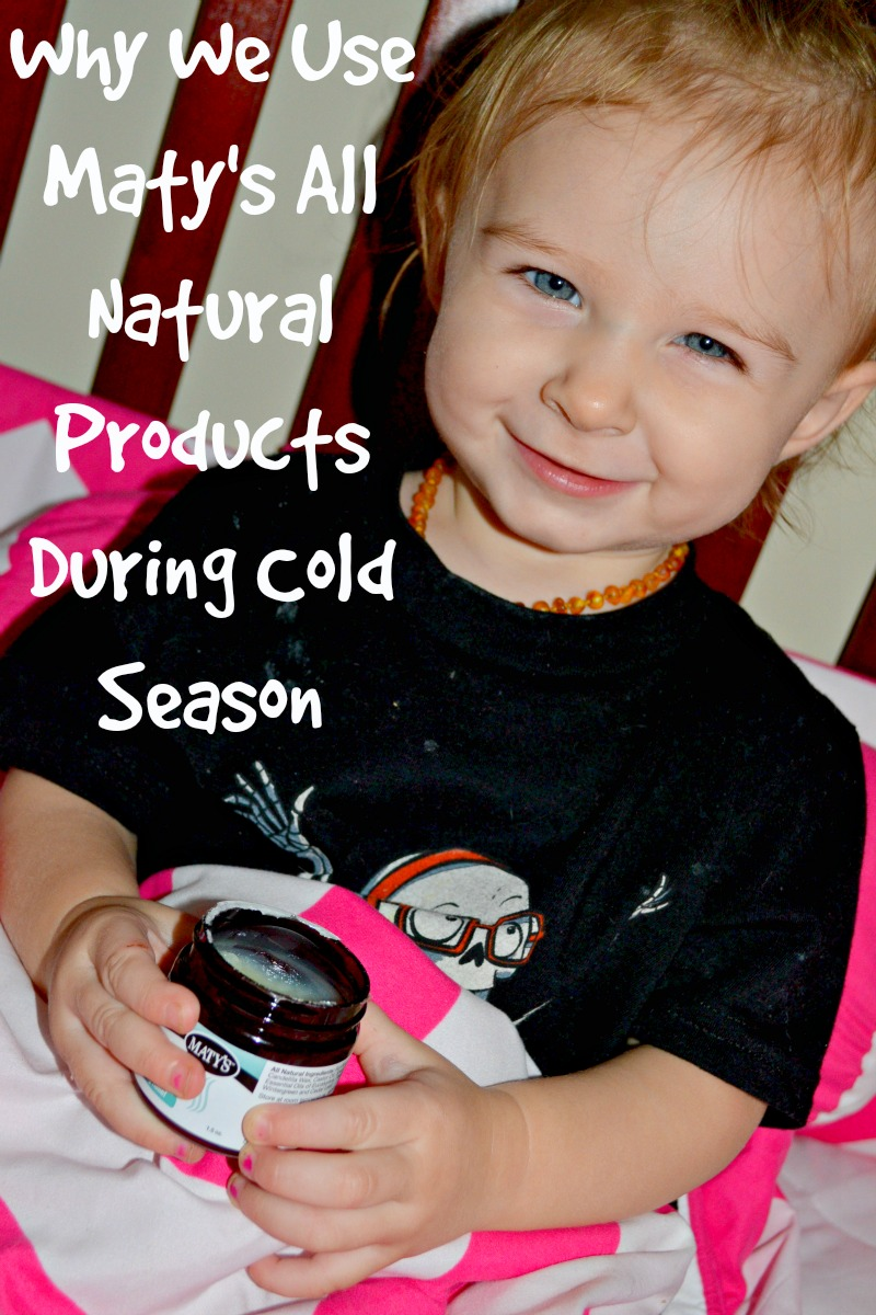 Why We Use Maty's All Natural Products During Cold Season