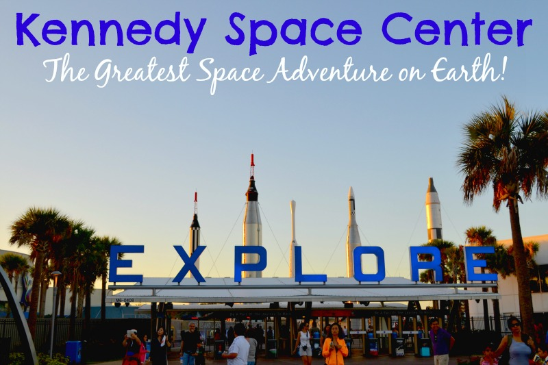 Kennedy Space Center: The Greatest Space Adventure on Earth!