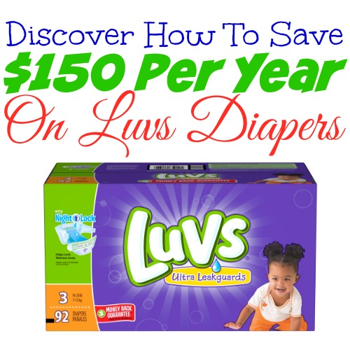 Discover How To Save $150 Per Year On Luvs Diapers