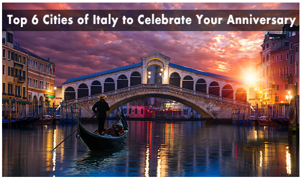 Top 6 Cities of Italy to Celebrate Your Anniversary