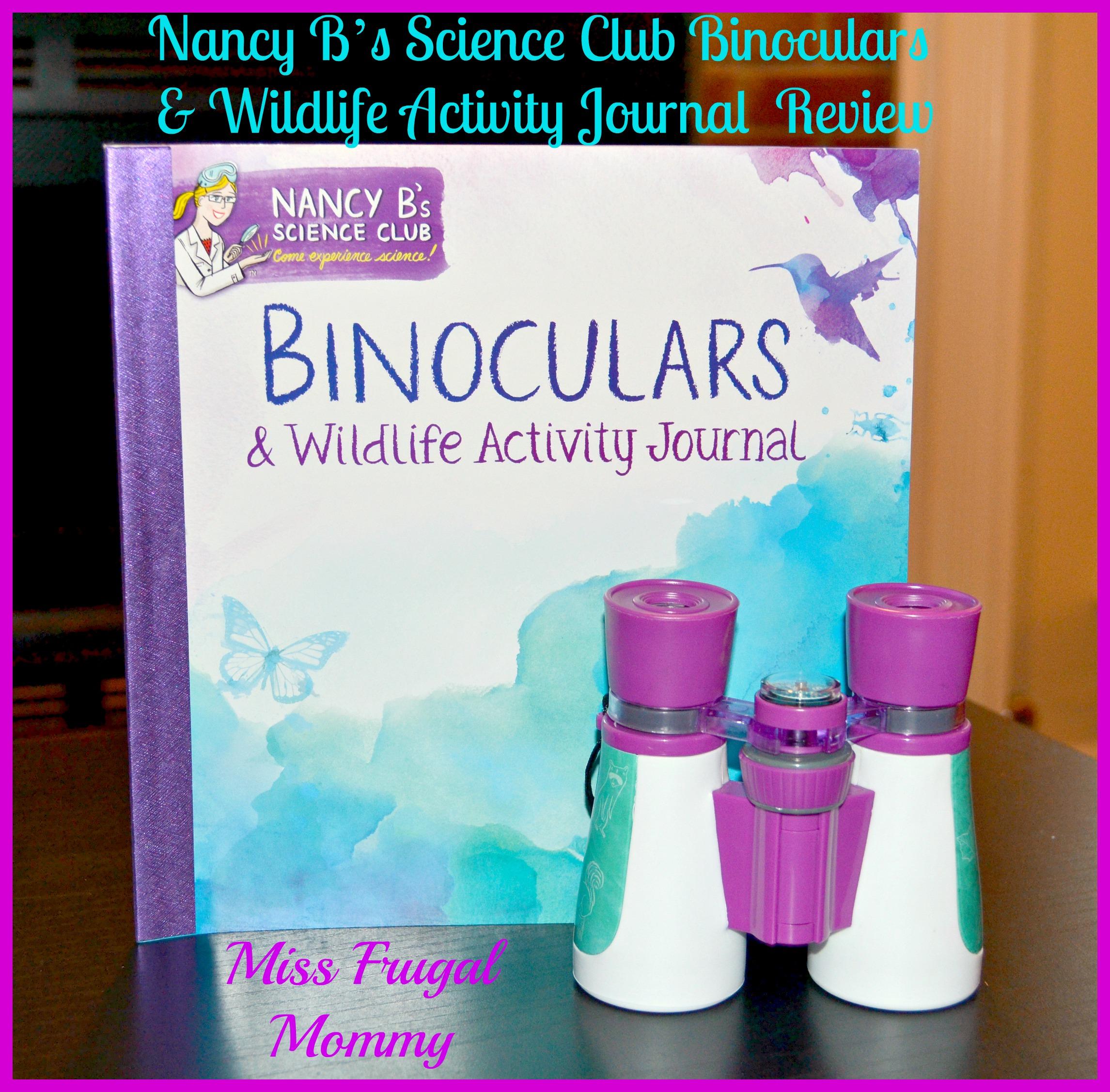 Nancy B's Science Club Binoculars & Wildlife Activity Journal Review